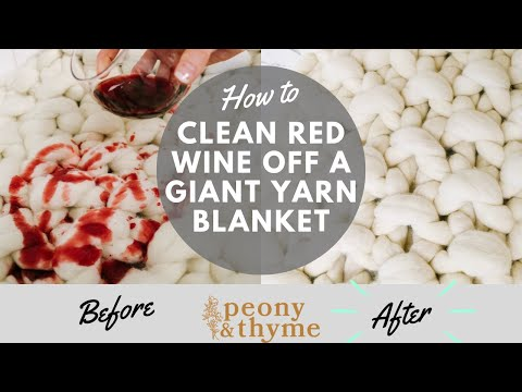 How to Clean Red Wine Off a Giant Yarn Blanket