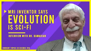 The Story, Mind, and God Behind the MRI: Interview with Dr. Raymond Damadian the Inventor of the MRI