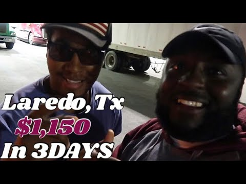 LAREDO, TX $1,150 IN 3DAYS | MAVERICK TRANSPORTATION | CHASING ANDREW JACKSON AND TRUCKINGWITHTAY