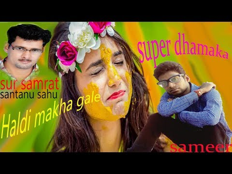haldi makha gale santanu sahu old sambalpuri song super dhamaka odia album song