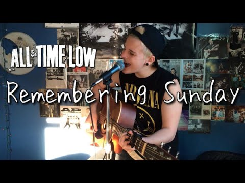 Remembering Sunday- All Time Low (Cover by Sadie Bolger)