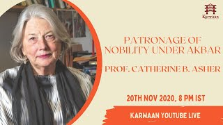 Patronage of Nobility Under Akbar : Lecture by Prof. Catherine B. Asher