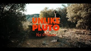 Unlike Pluto - Yes Offense (Pluto Tapes)