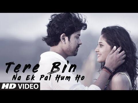 Tere Bin Na Ek Pal Hum Ho Latest Video Song | Manish Sharma | Feat. Pravin Chauhan, Saarvi Omana