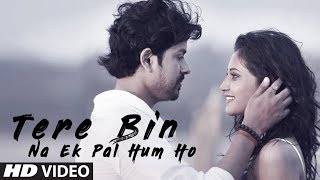 Tere Bin Na Ek Pal Hum Ho Latest Song | Manish Sharma | Feat. Pravin Chauhan, Saarvi Omana