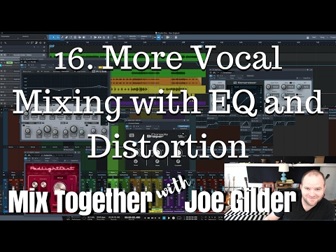 More Vocal Mixing with EQ and Distortion | Mix Together [16]