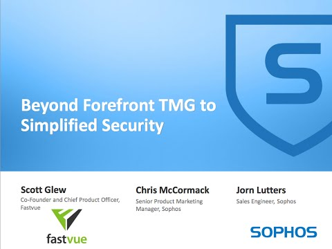 Replacing Forefront TMG with Sophos UTM Live Webcast (Recording)