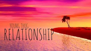 YOUNG THUG - RELATIONSHIP (Tiktok Song)