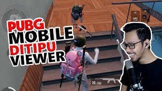 DITIPU SAMA VIEWER - PUBG MOBILE INDONESIA