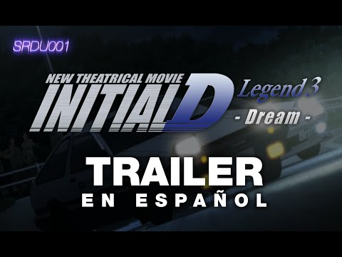 New Initial D the Movie: Legend 3 - Dream - Trailer sub. Español