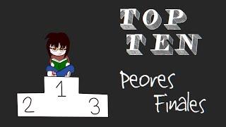 TOP TEN  de peores finales
