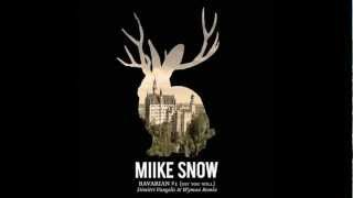 Miike Snow - Bavarian #1 (Say You Will) (Dimitri Vangelis & Wyman Extended Remix)