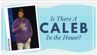 Is There A Caleb In The House // Pastor Dexter Upshaw Jr.