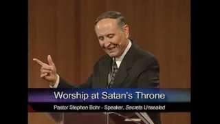 Worship At Satan's Throne - Full Length Presentation re-Upload - Pastor Bohr