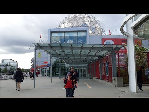 Family Trip to Vancouver & Calgary CANADA 10 - 25 May 2017 Part2 (TELUS World Of Science Vancouver)