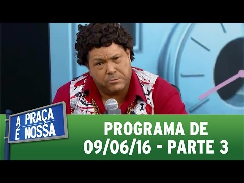 A Praça É Nossa (09/06/16) Parte 3