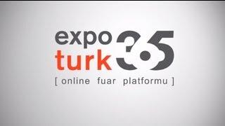 ExpoTurk365.com Türkiye'nin İlk Online Fuar Platformudur.
