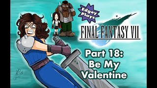 Edgey Plays Final Fantasy VII Part 19: Be my Valentine
