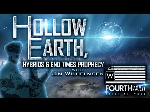 Hollow Earth, Hybrids & End Times Prophecy with Jim Wilhelmsen