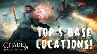 Top 5 Base Building Locations - Citadel: Forged with Fire