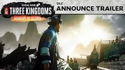 Mandate of Heaven Reveal Trailer / Total War: THREE KINGDOMS