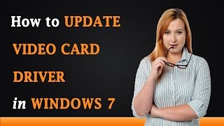 How to Update Video Card Drivers on Windows 7