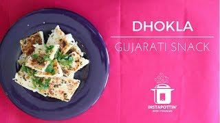 dhokla gujarati snack in the instant pot episode 020