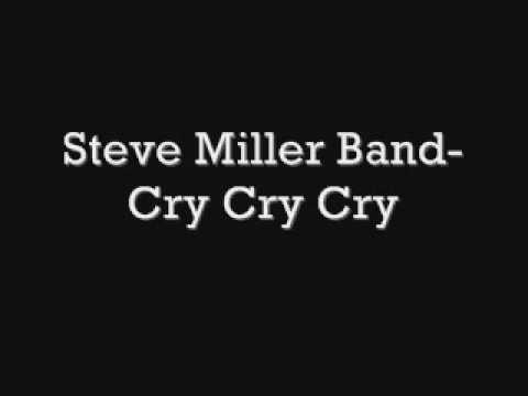 Steve Miller Band Cry Cry Cry Youtube