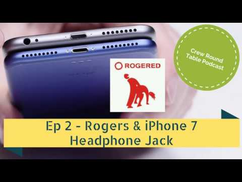 Episode 2 - Rogers Communications & Headphone Jackless iPhone 7