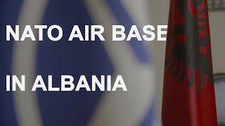 NATO celebrates Albanian air base upgrade thumbnail