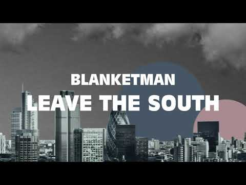 Blanketman - Leave The South (Lyric Video)
