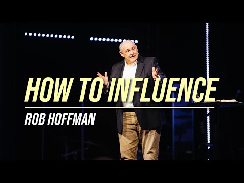 HOW TO INFLUENCE | Rob Hoffman