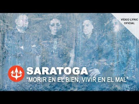"""SARATOGA """"Morir En El Bien, Vivir En El Mal"""" (Vídeo Lyric)"""