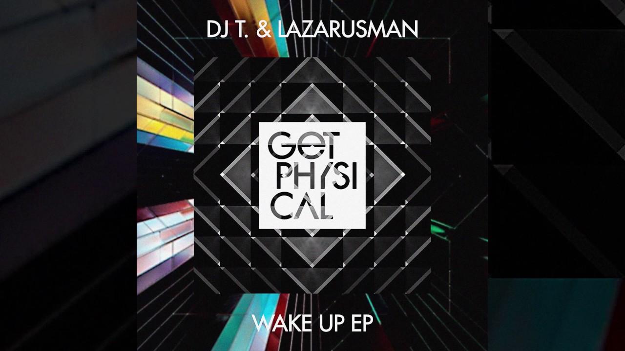 Download DJ T. & Lazarusman -  Wake Up