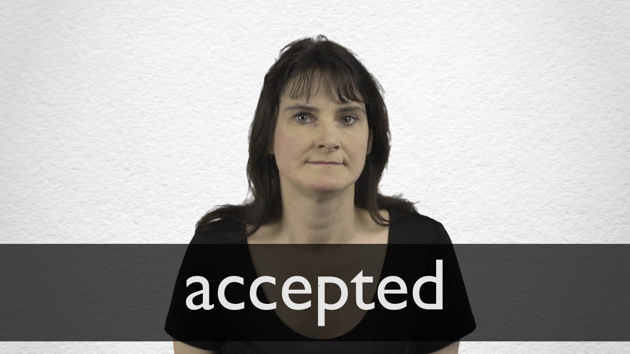 How to pronounce ACCEPTED in British English