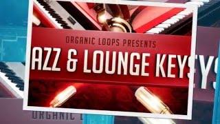 Jazz Lounge Keys - Jazz Samples Loops - By Organic Loops Samples