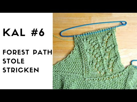 Youtube-Tutorial: Forest Path Stole KAL #6 Strickanleitung