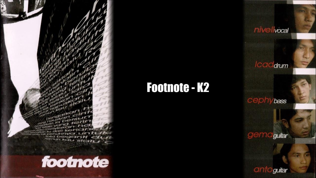 Footnote adalah catatan di kaki halaman yang digunakan untuk menjelaskan sumber kutipan atau sebagai pedoman penyusunan daftar bacaan. Footnote Band - K2 (Audio Only) - YouTube