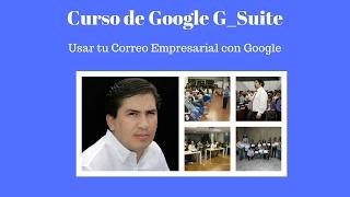 Como Usar mi dominio con Gmail, Curso Google G-suite