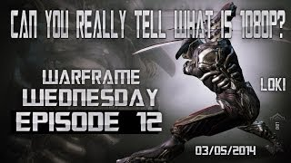"""Can You Really Tell What Is 1080p?"" PS4 Warframe Wednesday Ep:12 (03/05/2014)"