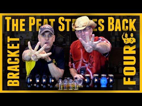 The Peat Strikes Back...Bracket #4...16 Bottle Blind Peat Shootout
