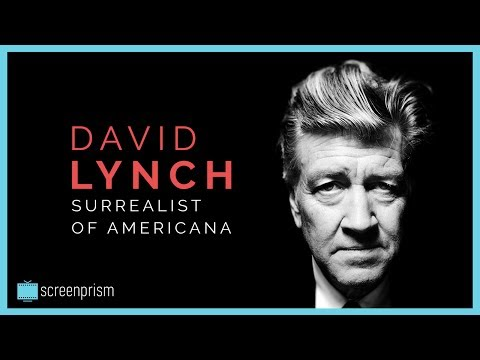 David Lynch: Surrealist of Americana