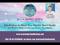 meditation to meet your Master Spirit Guide with Psychic Medium & Energy Healer