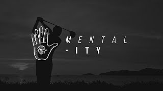 Mentality : Ep. 2 - Getting out of your head
