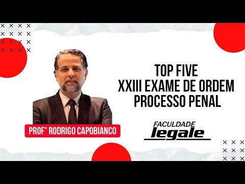 TOP FIVE XXIII EXAME DE ORDEM - PROCESSO PENAL - PROF. CAPOBIANCO