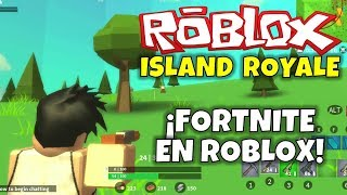 ¡FORTNITE EN ROBLOX! ISLAND ROYALE.