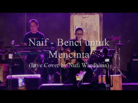 Nufi Wardhana - Benci untuk Mencinta (reff)