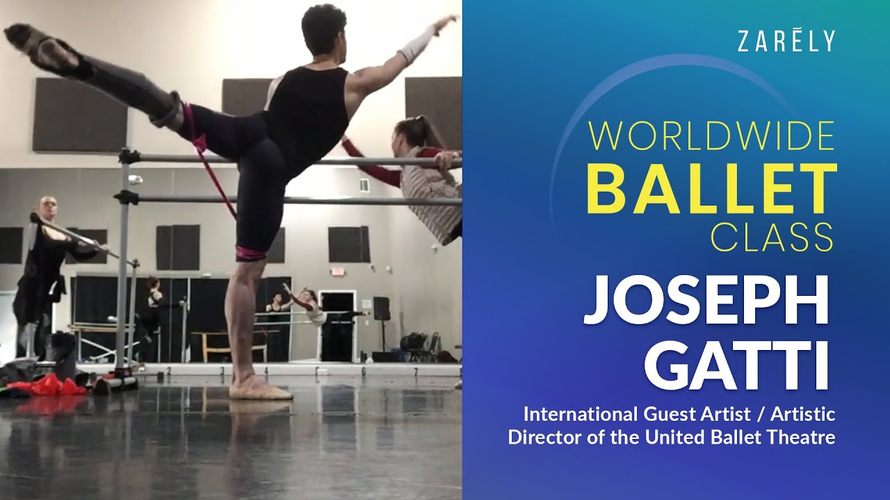 The Worldwide Ballet Class with Joseph Gatti, Artistic Director of the United Ballet Theatre