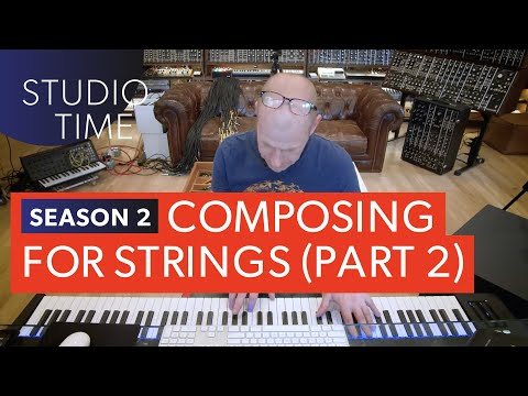 Composing for Strings (Part 2) - Studio Time: S2E6