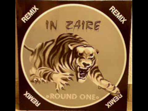 ROUND ONE - IN ZAIRE (REMIX)